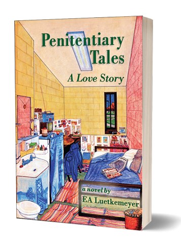 Cover image for EA Luetkemeyer's book, Penitentiary Tales: A Love Story